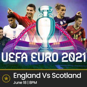 England Vs Scotland (Friday 18th June 2021, 8pm)