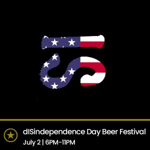 dISindependence Day Beer Festival (Fri 02 July 2021, 6pm – 11pm)