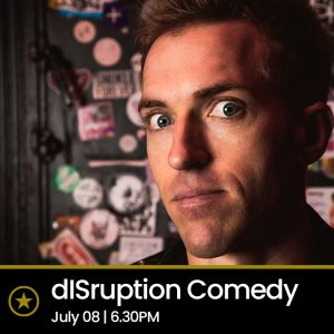 dISruption Comedy Night (Thurs 8th July 2021)