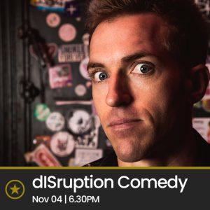 dISruption Comedy Night (Thurs 4th Nov 2021)